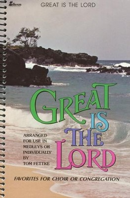 Great Is the Lord  -     By: Tom Fettke