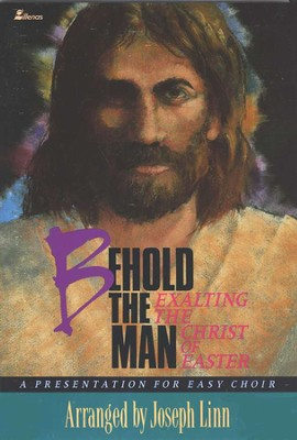 Behold the Man: Exalting the Christ of Easter - Slightly Imperfect  -