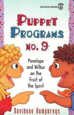 Puppet Programs No. 9: Penelope and Wilbur on the Fruit of the Spirit  -     By: Davidene Humphreys