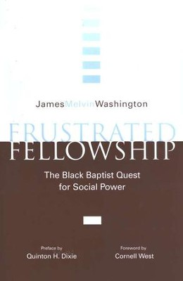 Frustrated Fellowship: The Black Baptist Quest for Social Power  -     By: James Melvin Washington