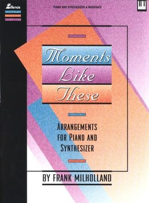 Moments Like These (Softcover)   -     By: Frank Milholland