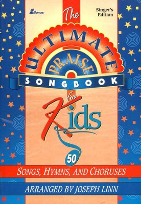 The Ultimate Praise Songbook for Kids: Singers Edition  -     By: Joseph Linn