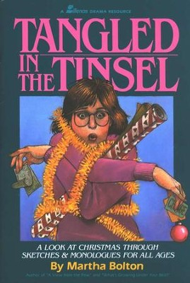 Tangled in the Tinsel: A Look at Christmas Through Sketches & Monologues for All  -     By: Martha Bolton