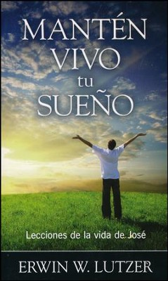 Mantén Vivo Tu Sueño  (Keep Your Dream Alive)  -     By: Erwin W. Lutzer