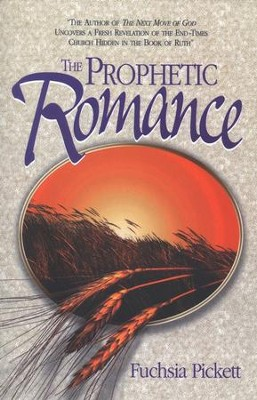 The Prophetic Romance    -     By: Fuchsia Pickett