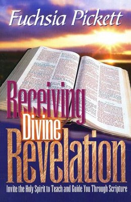 Receiving Divine Revelation   -     By: Fuchsia Pickett