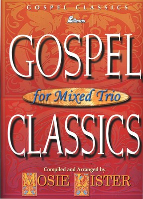 Gospel Classics for Mixed Trio  -     By: Mosie Lister