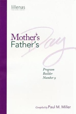 Mother's Day & Father's Day Program Builder # 9  -     By: Paul Miller