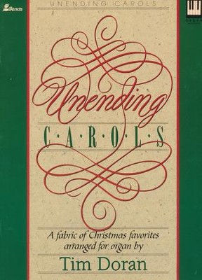 Unending Carols: An Anthology of Christmas Favorites for Organ  -     By: Tim Doran