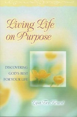 Living Life on Purpose: Discovering God's Best for Your Life  -     By: Lysa TerKeurst
