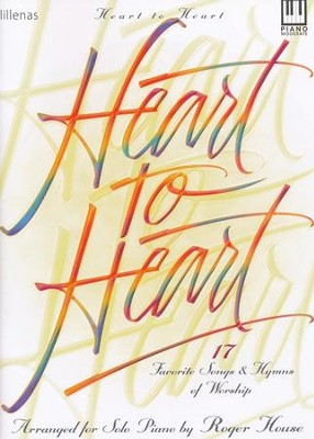 Heart to Heart  -     By: Roger House
