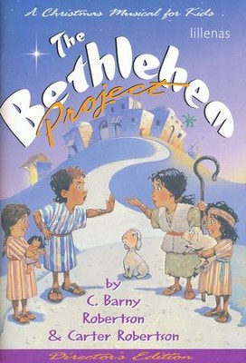 The Bethlehem Project: A Christmas Musical for Kids  Director's Edition  -