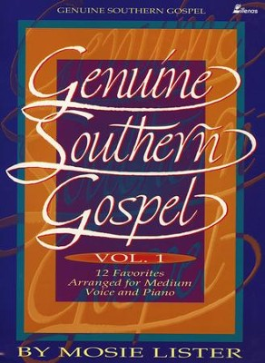 Genuine Southern Gospel, Volume 1: 12 Favorites for  Medium Voice and Piano  -     By: Mosie Lister
