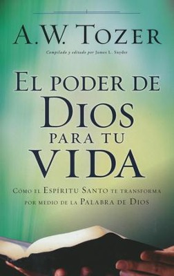 El Poder de Dios para tu Vida    (God's Power for Your Life)  -     By: A.W. Tozer