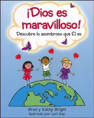 ¡Dios Es Maravilloso!  (Because God Is Awesome!)  -     By: Bill Bright, Brad Bright, Lori Day