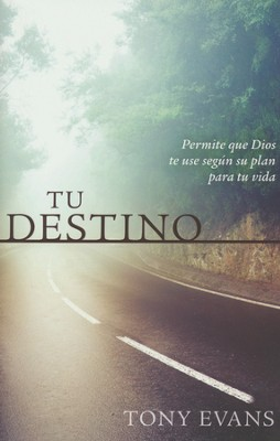 Tu Destino  (Destiny)  -     By: Tony Evans