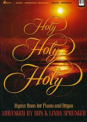 Holy Holy Holy: Hymn Duos for Piano & Organ  -     By: Ron Sprunger, Linda Sprunger