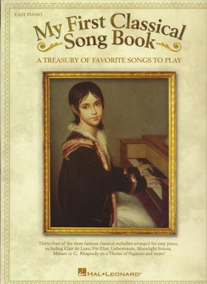 My First Classical Song Book: A Treasury of Favorite Songs to Play  -