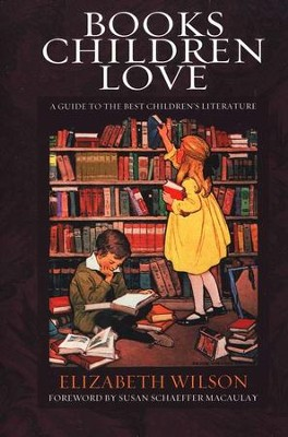 Books Children Love: A Guide to the Best Children's Literature  -     By: Elizabeth Wilson