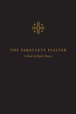 Paraclete Psalter: A Book of Daily Prayer - eBook  -     By: Editors of Paraclete Press, The Community of Jesus