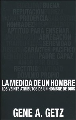 La Medida de un Hombre  (The Measure of a Man)  -     By: Gene A. Getz