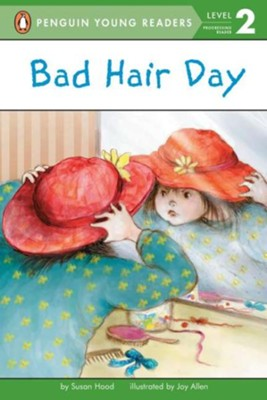 Bad Hair Day  -     By: Susan Hood