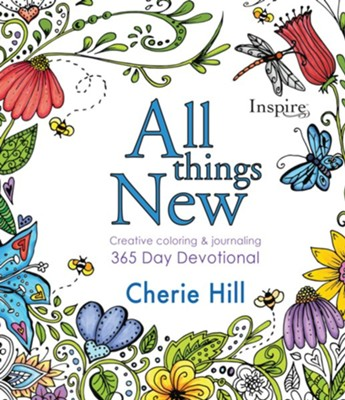 All Things New Creative Coloring and Journaling 365 Day Devotional  -     By: Christian Art, Cherie Hill