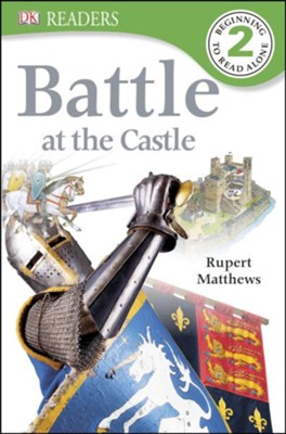 DK Readers, Level 2: Battle at the Castle   -     By: Rupert Matthews