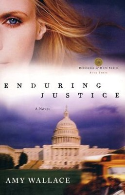 Enduring Justice, Defenders of Hope Series #3   -     By: Amy N. Wallace