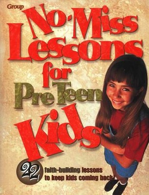 No-Miss Lessons for Preteen Kids   -     By: Group Publishing