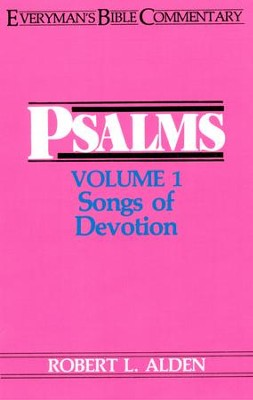 Psalms, Volume 1-Songs of Devotion: Everyman's Bible Commentary  -     By: Robert L. Alden
