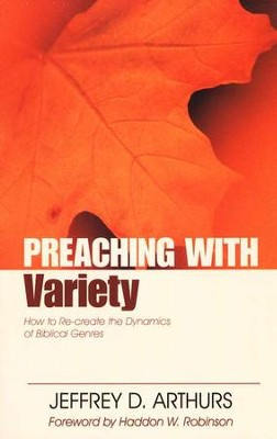 Preaching with Variety  -     By: Jeffrey D. Arthurs