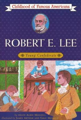 Robert E. Lee: Young Confederate   -     By: Helen Albee Monsell, James Arthur, Gray Morrow