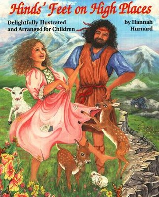 Hinds' Feet on High Places: Illustrated and Arranged for Children  -     By: Hannah Hurnard