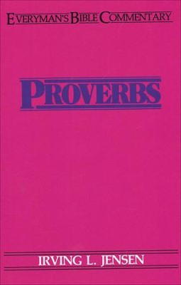 Proverbs: Everyman's Bible Commentary  -     By: Irving L. Jensen