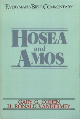 Hosea and Amos: Everyman's Bible Commentary  -     By: Gary G. Cohen, H. Ronald Vandermey