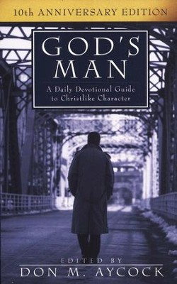 God's Man: A Daily Devotional Guide to Christlike Character, 10th Anniversary Revised Edition  -     By: Don M. Aycock
