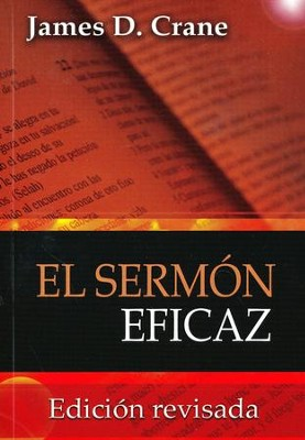 El Sermón Eficaz   (Effective Sermons)  -     By: James D. Crane