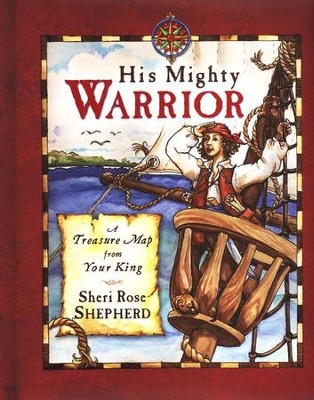 His Mighty Warrior: A Treasure Map from Your King  -     By: Sheri Rose Shepherd