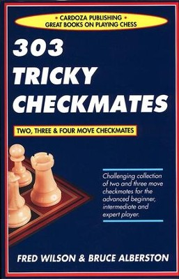303 Tricky Checkmates, 2nd Edition   -     By: Fred Wilson, Bruce Alberston