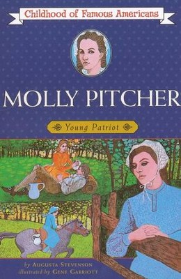 Molly Pitcher: Young Patriot   -     By: Augusta Stevenson, Gene Garriott