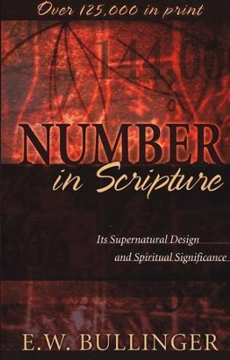 Number in Scripture  -     By: E.W. Bullinger