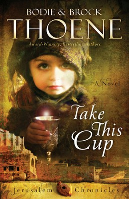 Take This Cup - eBook  -     By: Bodie Thoene, Brock Thoene