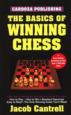 Basics Winning Chess, 3rd Edition   -     By: Jacob Cantrell