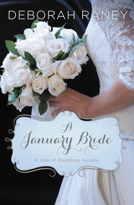 A January Bride - eBook  -     By: Deborah Raney