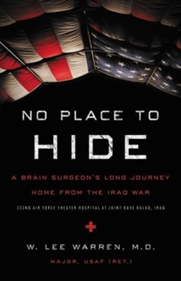 No Place to Hide: A Brain Surgeon's Long Journey Home from the Iraq War - eBook  -     By: W. Lee Warren