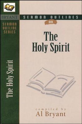 Sermon Outlines on the Holy Spirit   -     By: Al Bryant