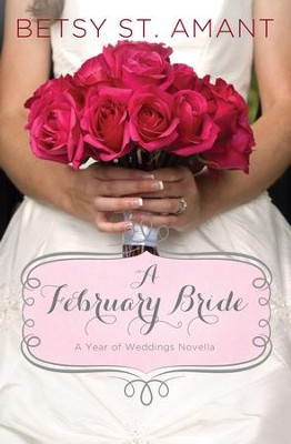A February Bride - eBook  -     By: Betsy St. Amant