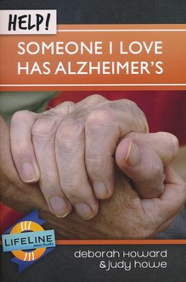 Help! Someone I Love Has Alzheimer's  -     By: Deborah Howard, Judy Howe