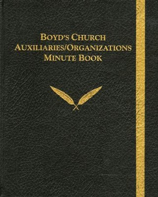 Boyd's Auxiliary & Organizations Minute Book  -